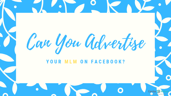 Can You Advertise Your MLM on Facebook